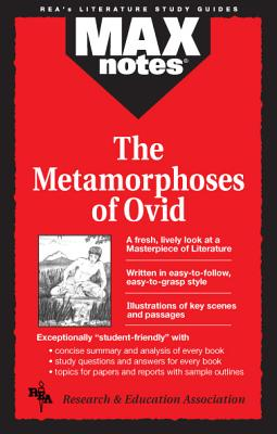 Maxnotes the Metamorphoses of Ovid By Research and Education Association