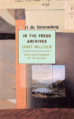 In the Freud Archives By Malcolm, Janet/ Scott, A. O. (INT)